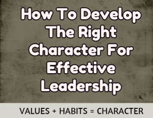 Character For Effective Leadership
