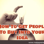 Selling Your Idea: How To Get People To Buy Into Your Idea