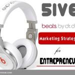 5 Beats by Dr. Dre Marketing Strategies for Entrepreneurs