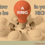 How To Be A KING In Your NICHE